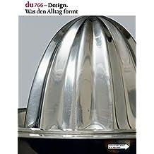 du - Zeitschrift für Kultur / Design: Was den Alltag formt