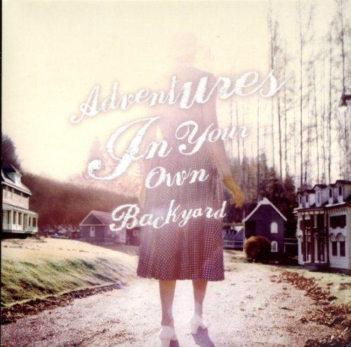 Adventures In Your Own Backyard (Jewel Case)