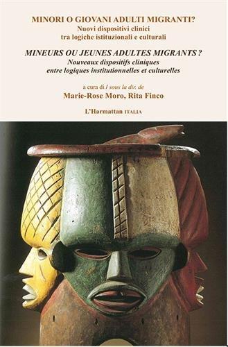Mineurs ou jeunes adultes migrants ? : Nouveaux dispositifs cliniques entre logiques institutionnelles et culturelles par Marie Rose Moro