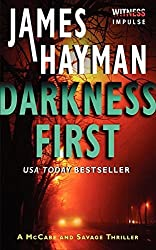 Darkness First: A McCabe and Savage Thriller (McCabe and Savage Thrillers) by James Hayman (2014-03-25)