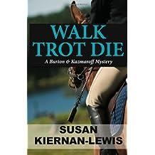Walk Trot Die: A Burton & Kazmaroff Mystery: Volume 1 by Susan Kiernan-Lewis (2011-08-12)