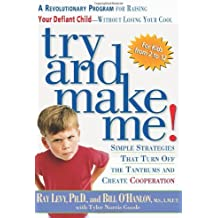 Try and Make Me!: A Revolutionary Program for Raising Your Defiant Child Without Losing Your Cool by Tyler Norris Goode (2001-01-24)