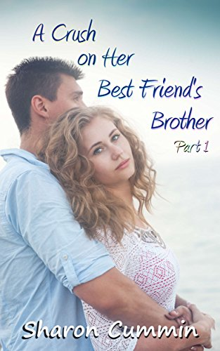 a-crush-on-her-best-friends-brother-part-1-a-crush-on-her-best-friends-brother-serials-english-editi