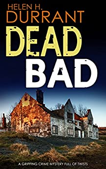 DEAD BAD a gripping crime mystery full of twists by [DURRANT, HELEN H.]