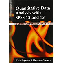 Quantitative Data Analysis with SPSS 12 and 13: A Guide for Social Scientists by Alan Bryman (2004-12-23)