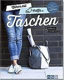 Nähen mit stoffe.de - Taschen: Mit Schnittmusterbogen & 10 Nähvideos