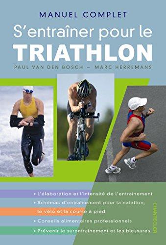 Manuel complet s'entraîner pour le triathlon