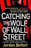 Telecharger Livres Catching the Wolf of Wall Street More Incredible True Stories of Fortunes Schemes Parties and Prison by Jordan Belfort 2009 02 24 (PDF,EPUB,MOBI) gratuits en Francaise