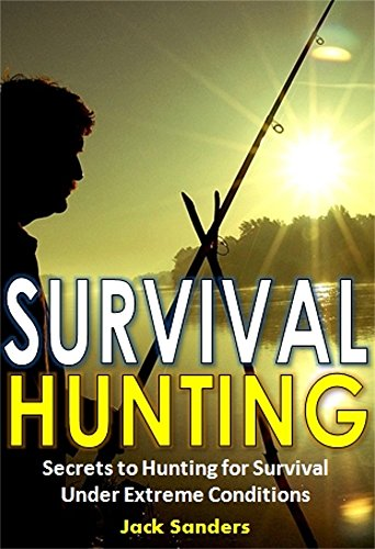 survival-hunting-secrets-to-hunting-fishing-and-trapping-for-survival-under-extreme-conditions-engli