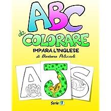 ABC da Colorare - Impara l'inglese: Series 1: Volume 1