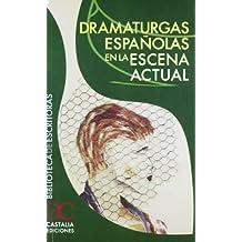 Dramaturgas españolas en la escena actual (Biblioteca de Escritoras, B/E.)