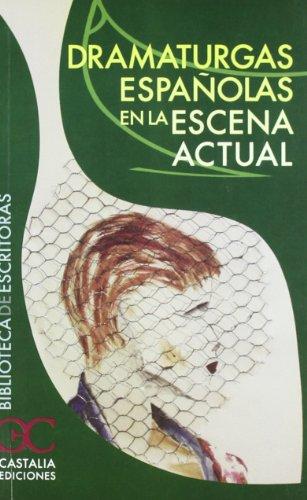 Dramaturgas Españolas En La Escena Actual por Vv.aa. Gratis
