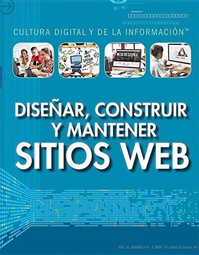 Diseñar, construir y mantener sitios web (Designing, Building, and Maintaining Websites) (Cultura Digital Y De La Información/ Digital and Information Literacy) por J. Poolos