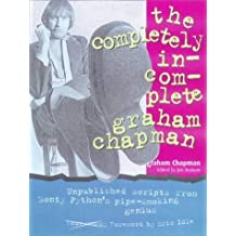 The Completely Incomplete Graham Chapman by Graham Chapman (2000-02-28)