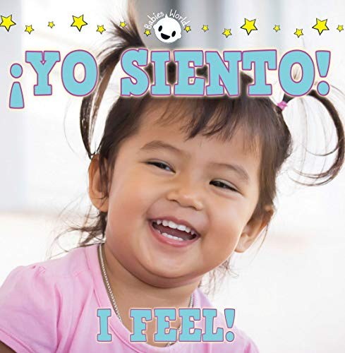 Yo Siento! /I Feel! (Baby's World) por Rhea Wallace