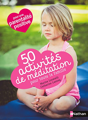 50 activités de méditation pour toute la famille par Catherine Lannoy