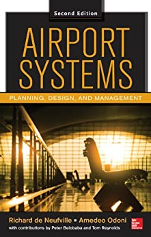 Airport Systems, Second Edition: Planning, Design and Management von [de Neufville, Richard, Amedeo Odoni, Peter Belobaba, Tom Reynolds]