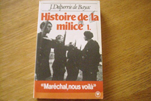 Histoire de la Milice, tome 1, 1918-1945