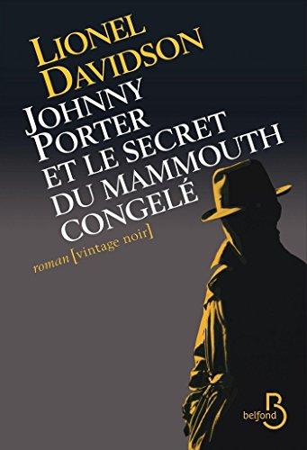 Johnny Porter et le secret du mammouth congelé (ROMAN t. 24) par Lionel DAVIDSON