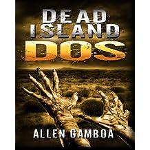 Dead Island : Dos: Volume 2 (Operation Zulu)