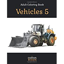 Adult Coloring Book - Vehicles 5: 49 of the most beautiful grayscale vehicles for a relaxed and joyful coloring time