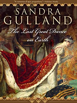 The Last Great Dance on Earth (The Joséphine B. Trilogy Book 3) (English Edition) di [Gulland, Sandra]