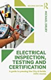 Electrical Inspection, Testing and Certification: A Guide to Passing the City and Guilds 2391 Exams