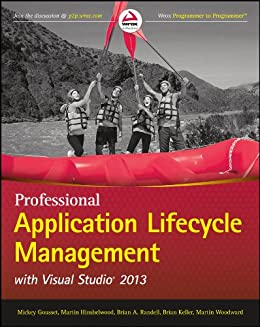 Professional Application Lifecycle Management with Visual Studio 2013 par [Gousset, Mickey, Hinshelwood, Martin, Randell, Brian A., Keller, Brian, Woodward, Martin]