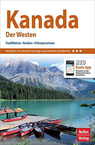 Nelles Guide Reiseführer Kanada: Der Westen: Pazifikküste, Rockies, Prärieprovinzen (Nelles Guide / Deutsche Ausgabe)