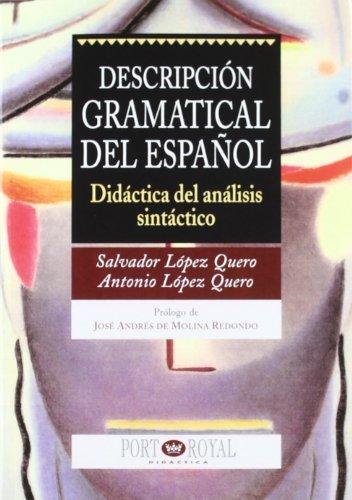 Descripcion Gramatical Del Español Didactica Del Analisis por Salvador Lopez Quero