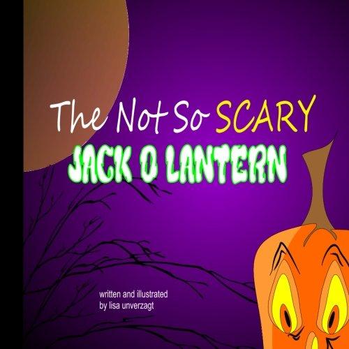 The Not So Scary Jack-O-Lantern (O Jack Scary Lantern)