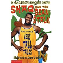 Shaq and the Beanstalk: And Other Very Tall Tales by Shaquille O'Neal (1999-09-03)