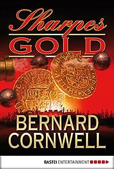 Sharpes Gold: Historischer Roman (Sharpe-Serie 9) von [Cornwell, Bernard]