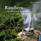 Räuchern im Rhythmus des Jahreskreises: Die Kraft der Natur durch achtsam gestaltete Räucherrituale im Jahreslauf erfahren