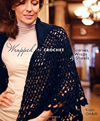 Wrapped in Crochet: Scarves, Wraps, & Shawls