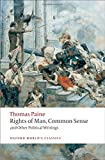 Rights of Man, Common Sense, and Other Political Writings (Oxford World's Classics)