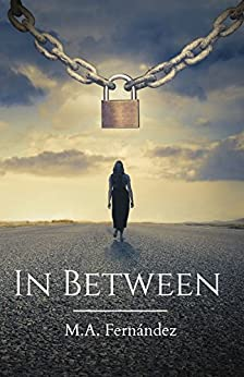 In Between (English Edition) di [M.A., Fernández]