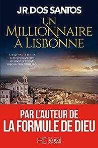 Un millionnaire à Lisbonne par José Rodrigues dos Santos