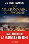 Un millionnaire à Lisbonne par Rodrigues dos Santos