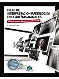 Atlas de interpretación radiológica en pequeños animales - Libros de veterinaria - Editorial Servet