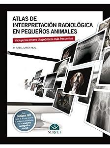 diagnóstico por imagen animales: Atlas de interpretación radiológica en pequeños animales - Libros de veterinaria...