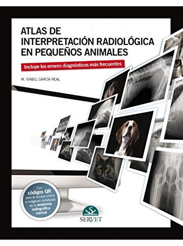 Atlas de interpretación radiológica en pequeños animales - Libros de veterinaria - Editorial Servet por M.Isabel García Real