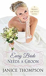 Every Bride Needs a Groom: Brides with Style by Janice Thompson (2015-07-06)