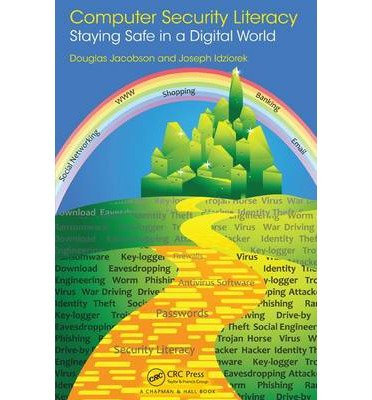[(Computer Security Literacy: Staying Safe in a Digital World )] [Author: Douglas Jacobson] [Jan-2013]