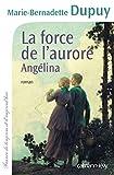 Image de La Force de l'aurore, Angélina tome 3 (Cal-Lévy-France de toujours et d'aujourd'hui)