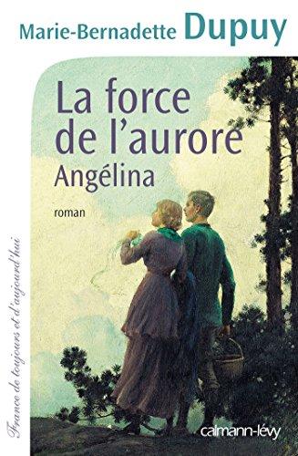 Angélina (3) : La force de l'aurore : roman