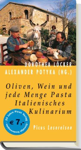 Oliven, Wein und jede Menge Pasta. Italienisches Kulinarium