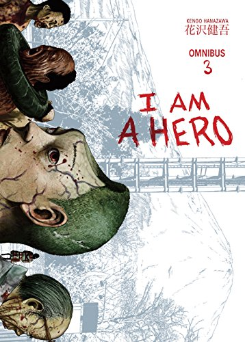 I Am A Hero Omnibus Volume 3 por Kengo Hanazawa