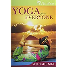Yoga For Everyone: Strengthening