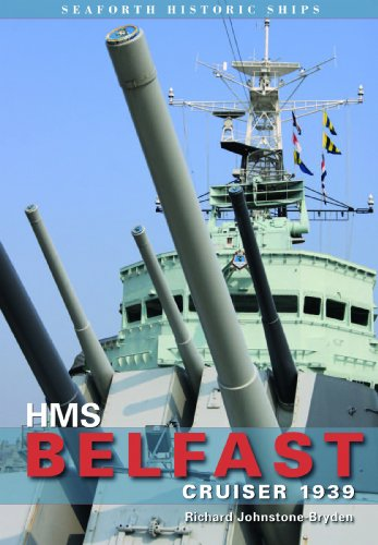 HMS Belfast: Cruiser 1939 (Seaforth Historic Ships Series) (Belfast-serie)